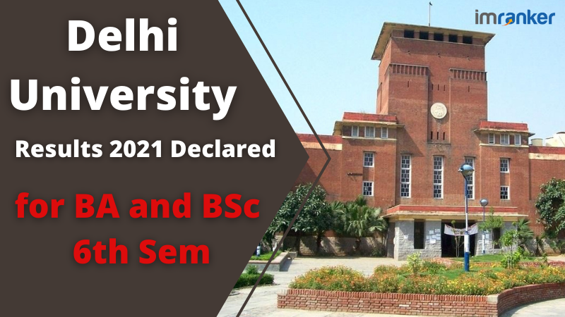 Delhi University Results 2021 Declared for BA and BSc 6th Semester - imranker